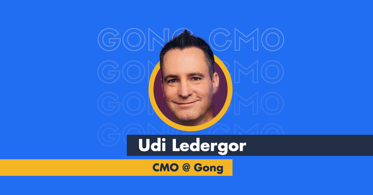 Gong's CMO: Don't brand by committee, and other startup lessons